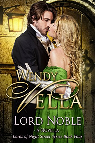 Lord Noble (Lords Of Night Street Book 4)