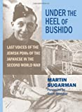 Under the Heel of Bushido, Martin Sugarman, 0853038775