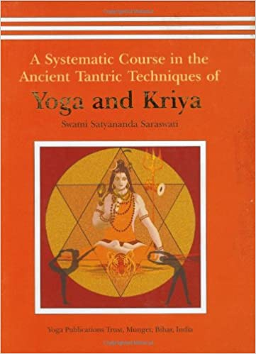 Yoga and Kriya: A Systematic Course in the Ancient Tantric ...