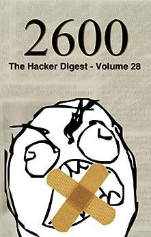 2600: The Hacker Digest - Volume 28 (English Edition) de [2600 Magazine]