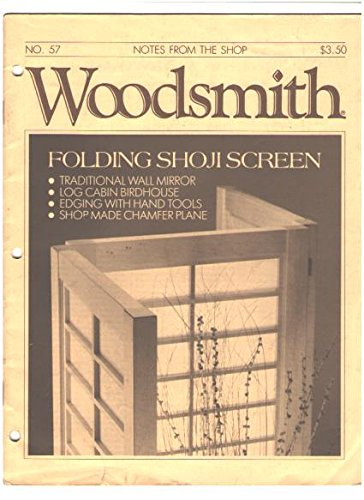 Woodsmith Magazine - June 1988, (No. 57) - Notes From the Shop - Folding Shoji Screen, Traditional Wall Mirror, Log Cabin Birdhouse, Edging with Hand Tools, Ship Made Chamfer Plane ETC. ETC.