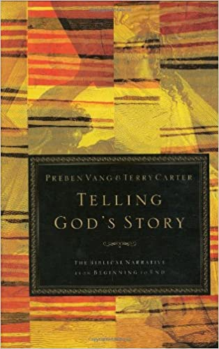 Telling Gods Story: The Biblical Narrative from Beginning to End