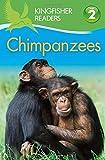 Kingfisher Readers L2: Chimpanzees (Kingfisher Readers, Level 2)