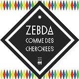ZEBDA-COMME DES CHEROKEES CDA