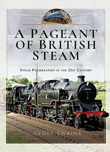 - A Pageant of British Steam: Steam Preservation in the 21st Century
