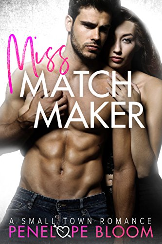 Miss Matchmaker: A Small Town Romance cover