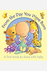 From the Day You Were Born: A first book to share with baby Kindle Edition