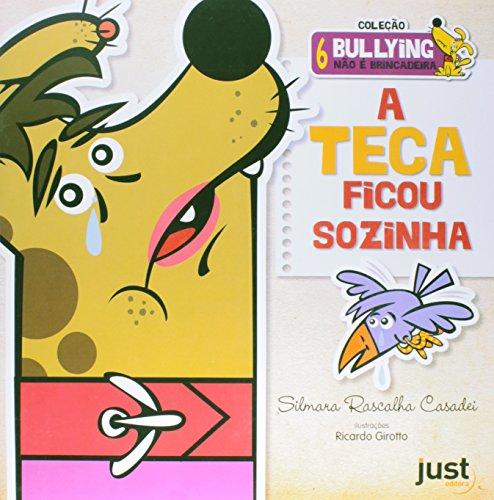 A Teca Ficou Sozinha - Coleção Bullying 6