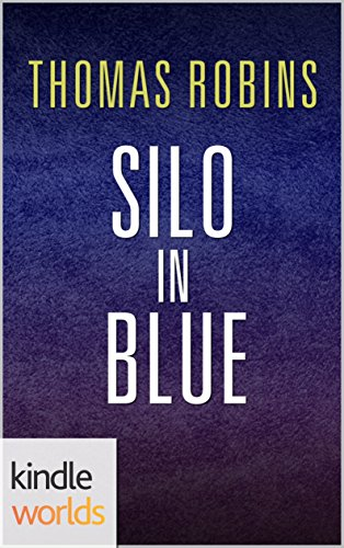 Silo Saga: Silo in Blue (Kindle Worlds Novella) by [Robins, Thomas]