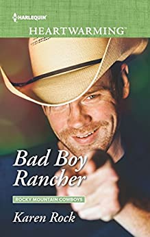 Bad Boy Rancher by Karen Rock
