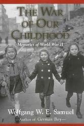 The War of Our Childhood: Memories of World War II