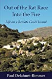 Out of the Rat Race into the Fire: Life on a Remote Greek Island