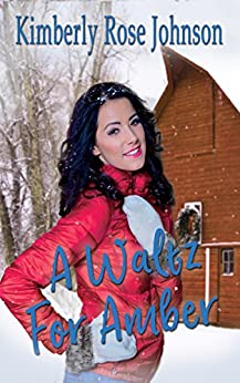 A Waltz for Amber (Melodies of Love Book 3) by [Johnson, Kimberly Rose]