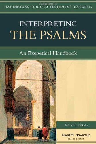 Read Online Interpreting the Psalms: An Exegetical Handbook (Handbooks for Old Testament Exegesis) PDF