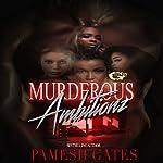 Murderous Ambitionz | Pamesh Gates