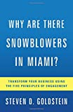img - for Why Are There Snowblowers in Miami?: Transform Your Business Using the Five Principles of Engagement book / textbook / text book