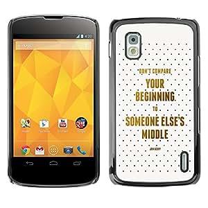 KOKO CASE / LG Google Nexus 4 E960 / comparar comenzando cita de la vida media / Delgado Negro Plástico caso cubierta Shell Armor Funda Case Cover
