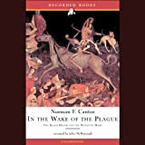In the Wake of the Plague: The Black Death and the World It Made by Norman F. Cantor front cover