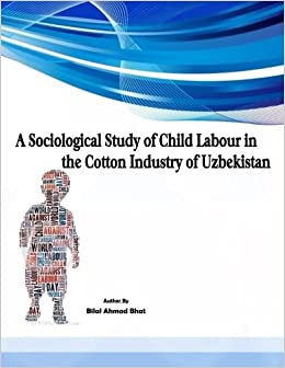 A Sociological Study of Child Labour in the Cotton Industry of Uzbekistan (1st)