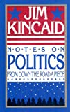 img - for Notes on Politics From Down the Road a Piece book / textbook / text book