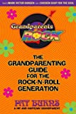Grandparents Rock: The Grandparenting Guide for the Rock-N-Roll Generation — buy from Amazon.com
