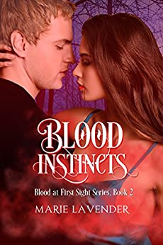 Blood Instincts (Blood at First Sight Book 2) by [Lavender, Marie]