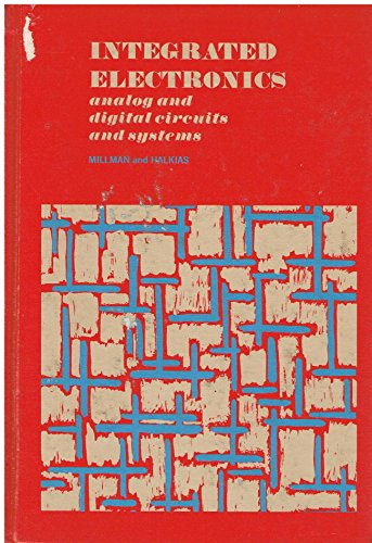 Integrated Electronics: Analog and Digital Circuits and Systems (McGraw-Hill electrical and electronic engineering - Integrated Electronic