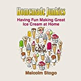 img - for HOMEMADE JUNKIES- Having Fun Making Great Ice Cream at Home book / textbook / text book