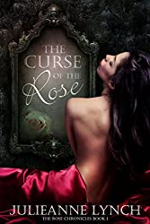 The Curse of the Rose (The Rose Chronicles Book 1)