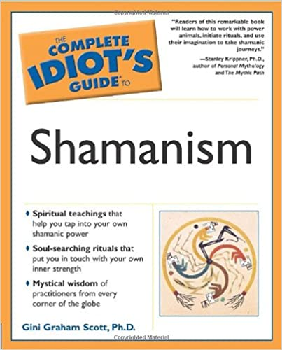 The Complete Idiots Guide to Shamanism
