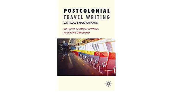 Amazon.com: Postcolonial Travel Writing: Critical Explorations eBook: J. Edwards, R. Graulund: Kindle Store