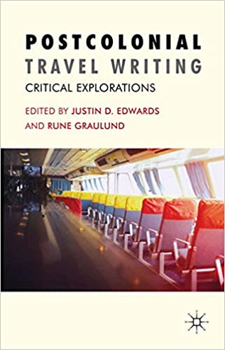 Postcolonial Travel Writing: Critical Explorations 2011 Edition, Kindle Edition