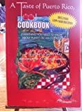 A Taste of Puerto Rico, Too!  Cookbook: Everything You Need to Know About Puerto Rican Cooking