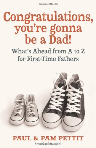 Congratulations, You're Gonna Be a Dad!: What's Ahead from A to Z for First-Time Fathers]()
