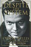 Despite the System: Orson Welles Versus the Hollywood Studios (Cappella Books)