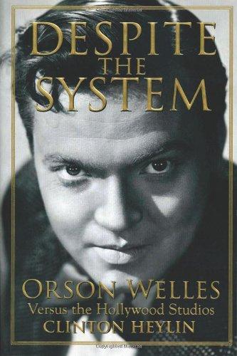 Despite the System: Orson Welles Versus the Hollywood Studios (Cappella Books) por Clinton Heylin
