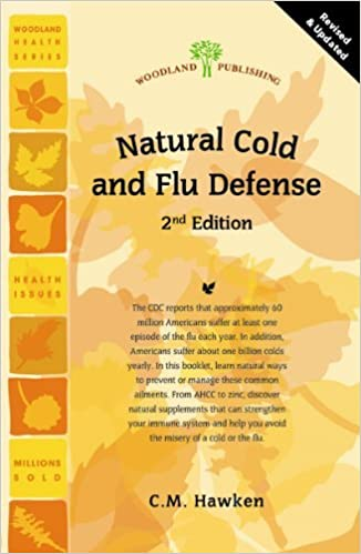 Natural Cold & Flu Defense by C. M. Hawken (2012-11-15)
