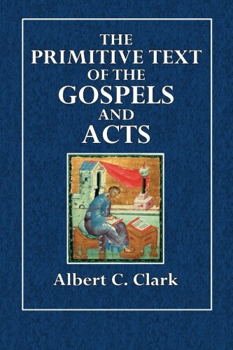 The Primitive Texts of the Gospels and Acts