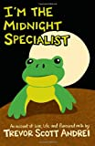 I'm the Midnight Specialist, Trevor Andrei, 1419677284