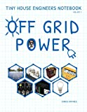 img - for Tiny House Engineers Notebook: Volume 1, Off Grid Power: Tiny House Engineers Notebook: Volume 1, Off Grid Power book / textbook / text book