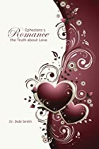 Ephesians 5 Romance: The Truth About Love