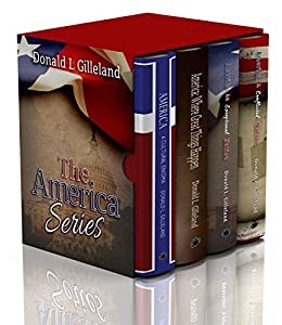 America: The Series (Books 1-4): A Cultural Enigma, Where Great Things Happen, An Exceptional Nation, A Conflicted Nation by [Gilleland, Donald L.]