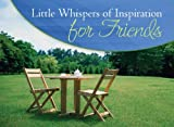 Little Whispers of Inspiration for Friends, Barbour Publishing Staff, 1602604711