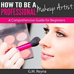 How to Be a Professional Makeup Artist Audiobook