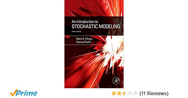 Amazon an introduction to stochastic modeling fourth edition amazon an introduction to stochastic modeling fourth edition 9780233814162 mark a pinsky samuel karlin books fandeluxe Gallery