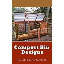 Compost Bin Designs: Compost Bin Designs You Should Consider