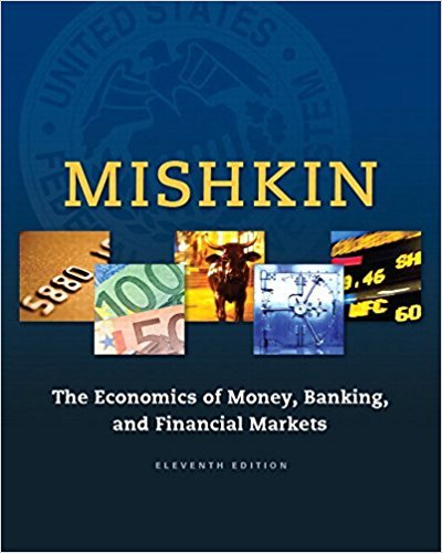 The Economics of Money, Banking and Financial Markets (11th Edition) (The Pearson Series in Economics) cover