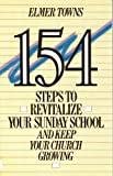 (US) 154 Steps to Revitalize Your Sunday School and Keep Your Church Growing