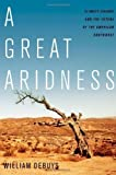 A Great Aridness: Climate Change and the Future of the American Southwest by deBuys, William published by Oxford University Press, USA (2011)