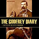 The Godfrey Diary of the Battle of the Little Bighorn Audiobook by Edward Settle Godfrey Narrated by Brian V. Hunt